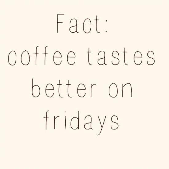 Yessss!! Happy Fridayyyy 😘☕️🙌  And